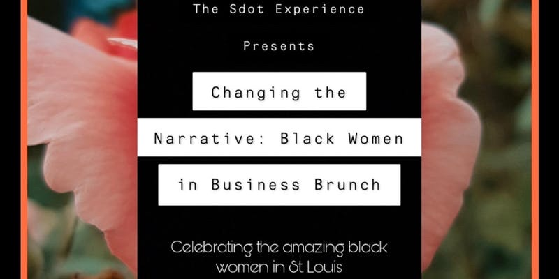 Changing the Narrative: Black Women in Business Brunch by The S. Experience